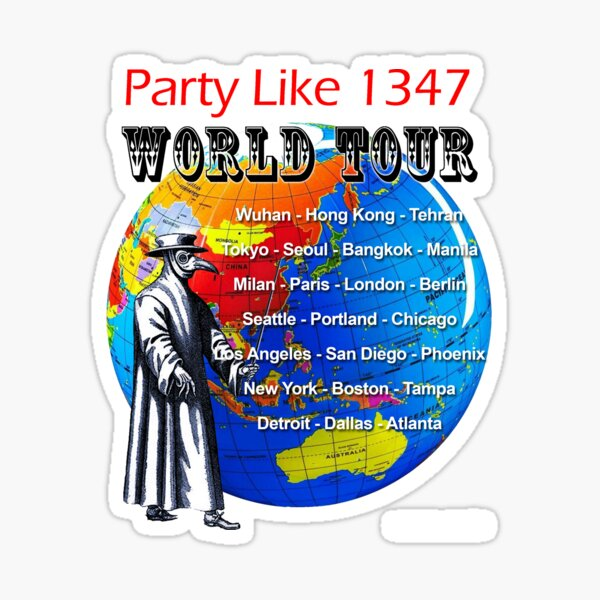 Party Like 1347 World Tour Sticker