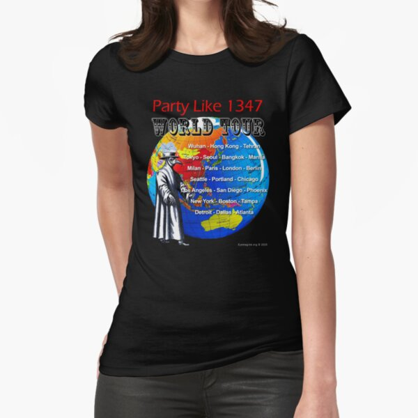 Party Like 1347 World Tour Fitted T-Shirt