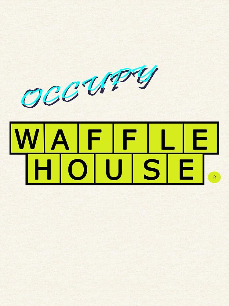 Occupy Waffle House by weirdpuckett