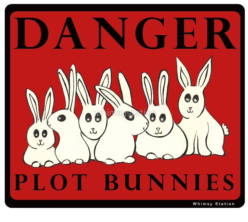 Danger!  Plot Bunnies by whimsystation