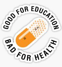 Good for education - Bad for health (Akira) Sticker