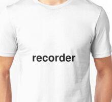 recorder Unisex T-Shirt