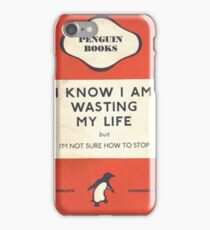I Know I'm Wasting My Life iPhone Case/Skin