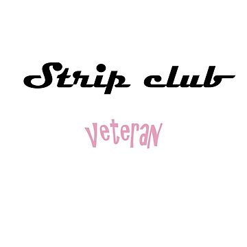 Strip Club Veteran by LadyRaRa25