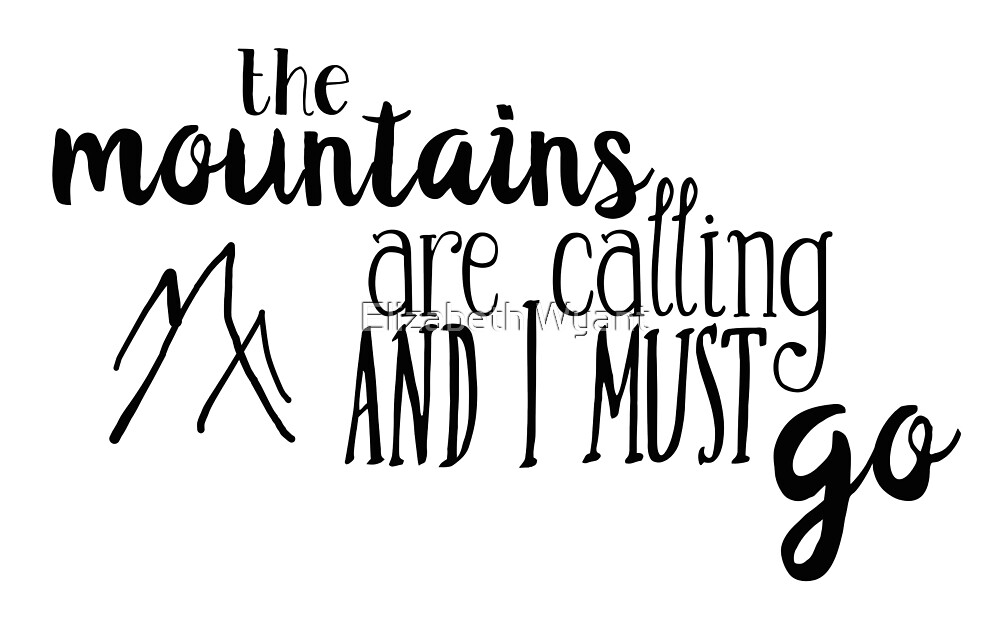 the mountains are calling and i must go v3 by myimagination7