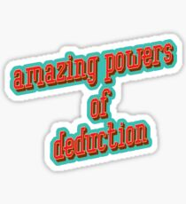 Amazing powers of deduction Sticker