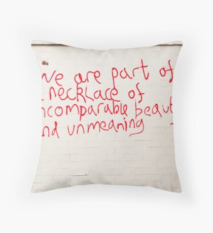 ...a necklace of imcomparable beauty.... Throw Pillow
