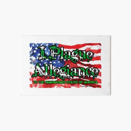 I Plague Allegiance Art Board Print