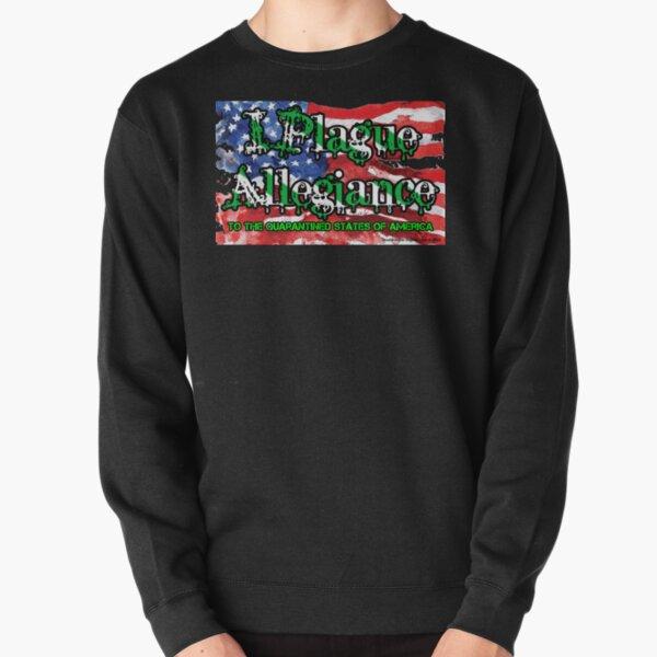 I Plague Allegiance Pullover Sweatshirt