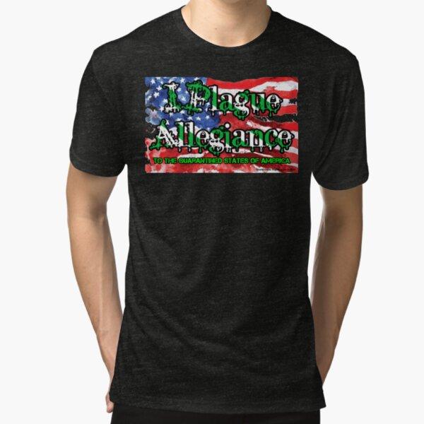 I Plague Allegiance Tri-blend T-Shirt