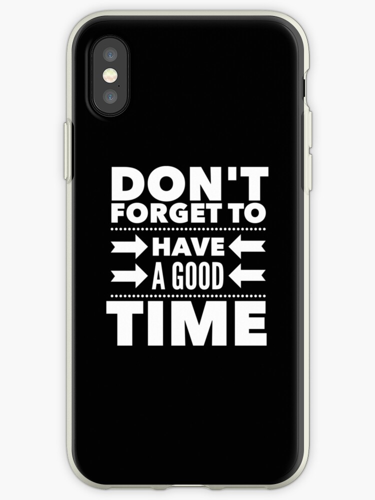 Don't forget to have a good time by WAMTEES