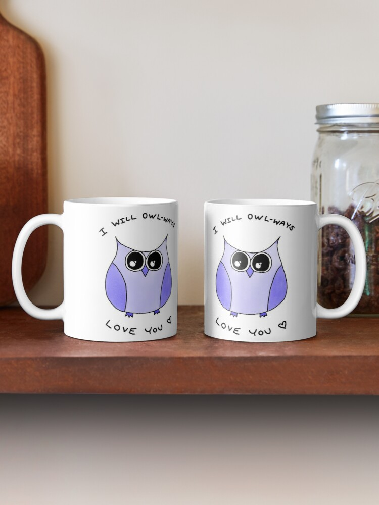 Alternate view of I will Owlways love you Owl pun love message  Mug