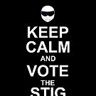keep calm and vote the stig by OTBphotography