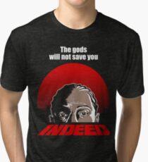 Indeed. Tri-blend T-Shirt