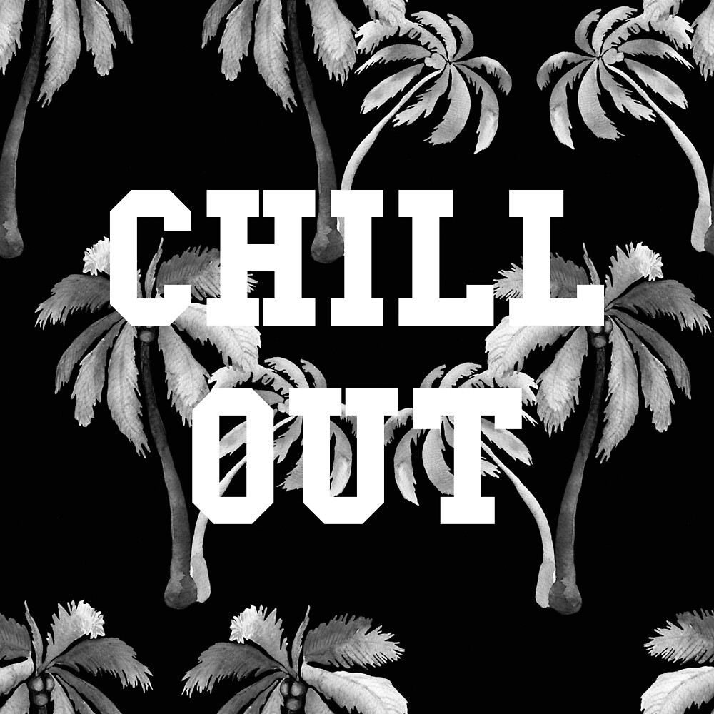 Chillout by textguy