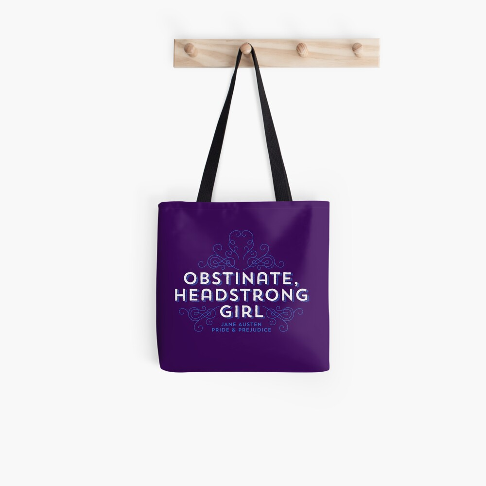 """Jane Austen: """"Obstinate Headstrong Girl"""" Tote Bag"""
