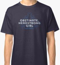 """Jane Austen: """"Obstinate Headstrong Girl"""" Classic T-Shirt"""
