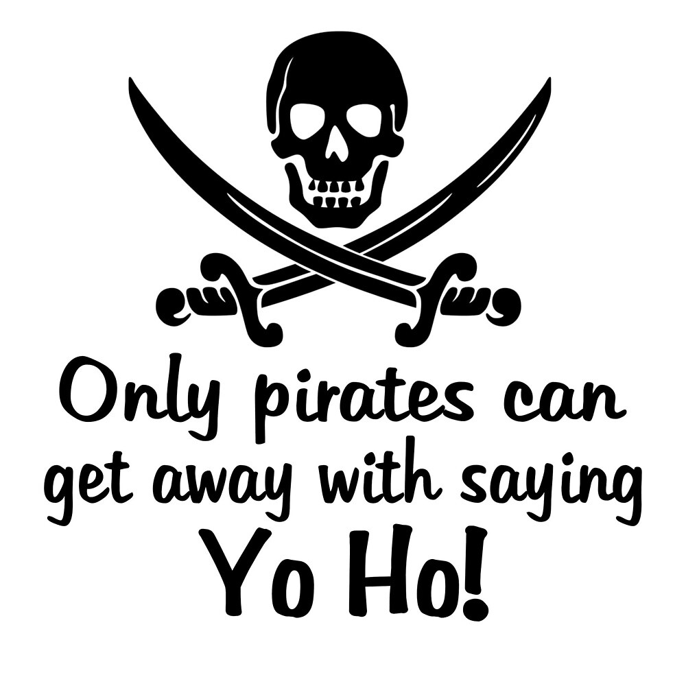 Only pirates can get away with saying Yo-Ho! by Elisa88