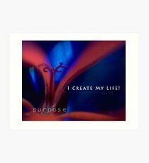 I create my life! Art Print