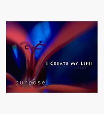 I create my life! Photographic Print