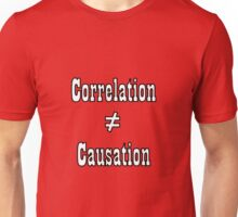 Correlation doesn't equal causation - outline Unisex T-Shirt