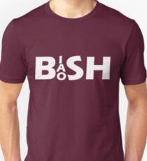 Bish Bash Bosh (White Text) Unisex T-Shirt