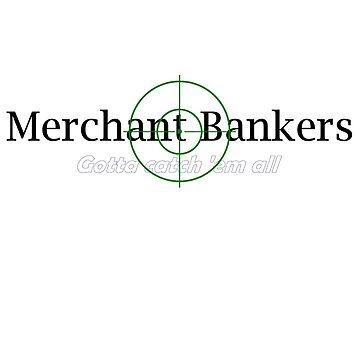 'Merchant Bankers' (Black Text) by pauljamesfarr