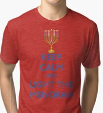 HANUKKAH - KEEP CALM AND LIGHT THE MENORAH Tri-blend T-Shirt