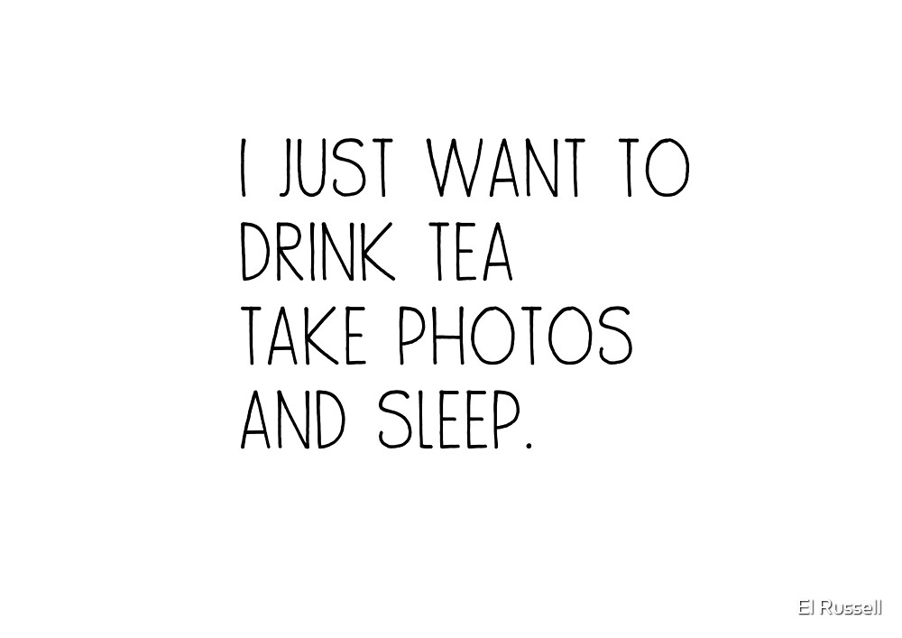 Tea - Photos - Sleep by El Russell