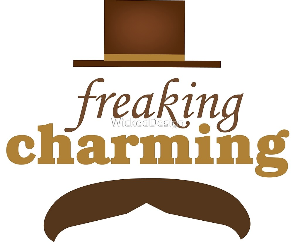 Freaking Charming by WickedDesign
