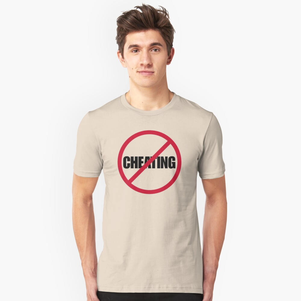 No Cheating Unisex T-Shirt Front