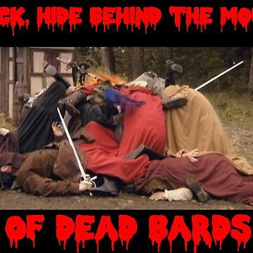 hide behind the dead bards by DungeonDork