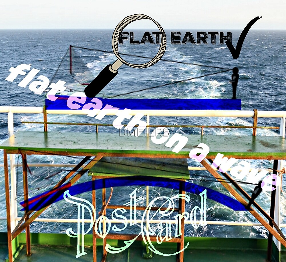flat earth on a wave by DMEIERS