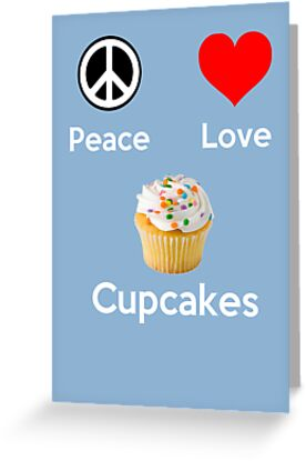 Peace Love & Cupcakes ( Baby Blue Greeting Card & Postcard ) by PopCultFanatics