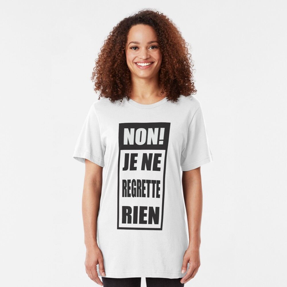Non! Je ne regrette rien  Slim Fit T-Shirt