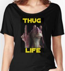 Jar Jar Thug Life Women's Relaxed Fit T-Shirt