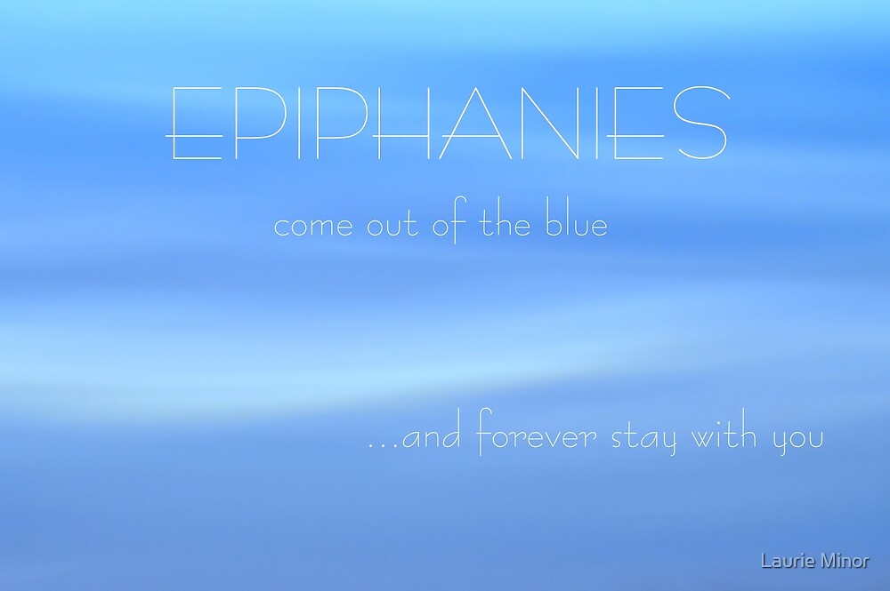 Epiphanies  by Laurie Minor