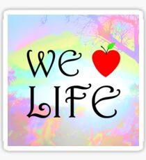 We Love Life Sticker