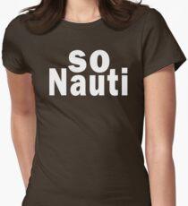 SO NAUTI Women's Fitted T-Shirt