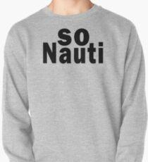 So Nauti  Pullover