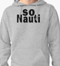 So Nauti  T-Shirt