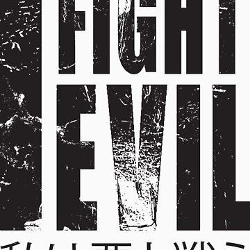 I Fight Evil by sketchx