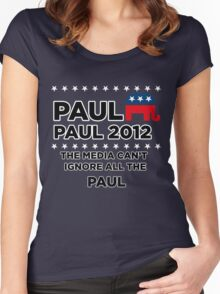 "Paul-Paul 2012 - ""The Media Can't Ignore All The Paul"" Women's Fitted Scoop T-Shirt"