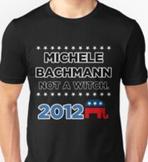 "Michele Bachmann 2012 - ""Not a Witch"" Unisex T-Shirt"