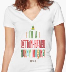 Buddy the Elf! I'm a Cotton-Headed Ninny Muggins! Women's Fitted V-Neck T-Shirt