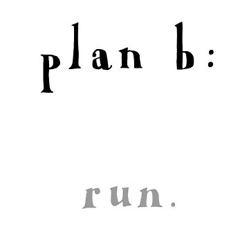 plan b: run by clootie