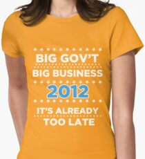 Big Business - Big Government 2012 - It's already too late Women's Fitted T-Shirt
