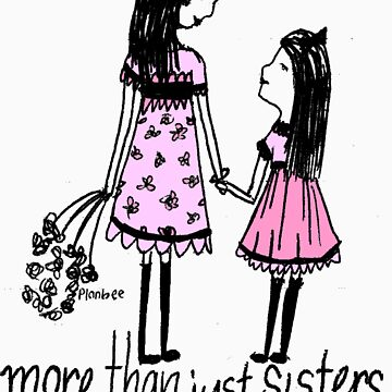 More Than Just Sisters by PlanBee