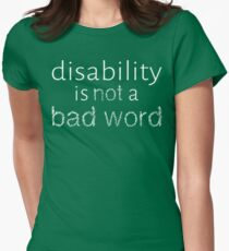 Disability is Not a Bad Word - White Women's Fitted T-Shirt
