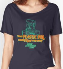 Your Plastic Pal Who's Fun To Be With! Women's Relaxed Fit T-Shirt